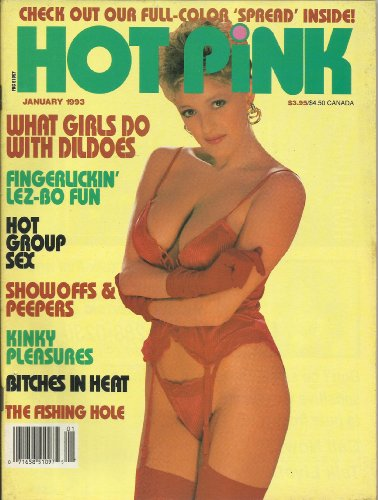 9780368937453: Hot Pink January 1993 What Girls Do with Dildoes! Fingerlickin' Lez-Bo Fun! Hot Group Sex!