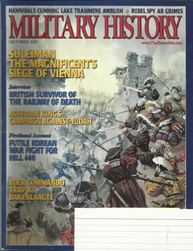 9780368938368: MILITARY HISTORY OCTOBER 2001 VOL. 18 NO. 4 SULEIMAN THE MAGNIFICENT'S SIEGE OF VIENNA, ASSYRIAN KING'S CAMPAIGN AGAINST JUDAH, BOER COMMANDO TRAP AT BAKENLAAGTE, AND MORE!