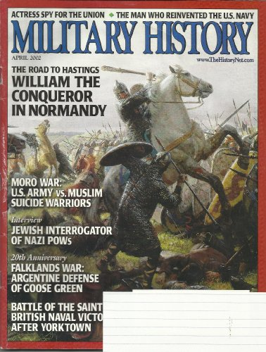 9780368938399: MILITARY HISTORY APRIL 2002 VOL. 19 NO. 1 THE ROAD TO HASTINGS WILLIAM THE CONQUEROR IN NORMANDY, MORO WAR: U.S. ARMY VS. MUSLIM SUICIDE WARRIORS, AND MORE!