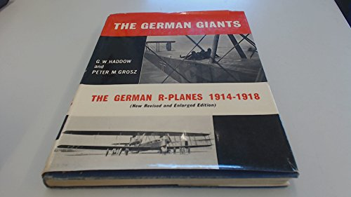 9780370000374: The German Giants: The Story of the R-planes, 1914-18