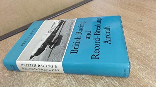 British Racing and Record-Breaking Aircraft.: Lewis, Peter