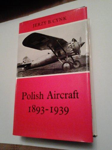 Polish Aircraft 1893-1939: Cynk, Jerzy B.