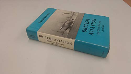 British Aviation: The Great War and Armistice 1915-1919 (0370001281) by Harald Penrose