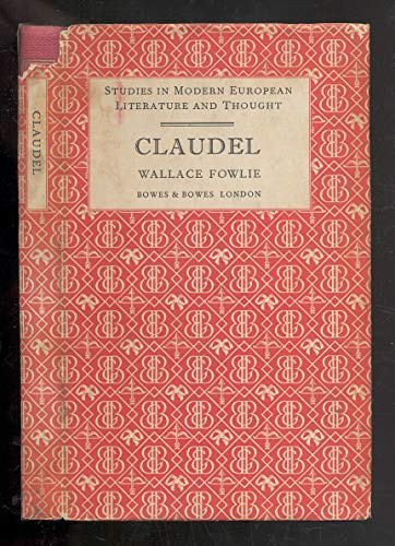 Paul Claudel (Study in Modern European Literature & Thought) (9780370001517) by Wallace Fowlie