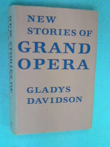 New Stories of Grand Opera: Gladys Davidson