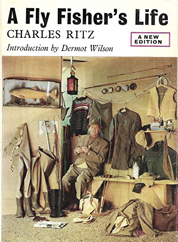 9780370002613: A FLY FISHER'S LIFE: THE ART AND MECHANICS OF FLY FISHING. By Charles Ritz.