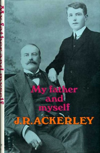 My Father and Myself: Ackerley, J. R.