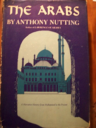 The Arabs : a narrative history from: Nutting, Anthony
