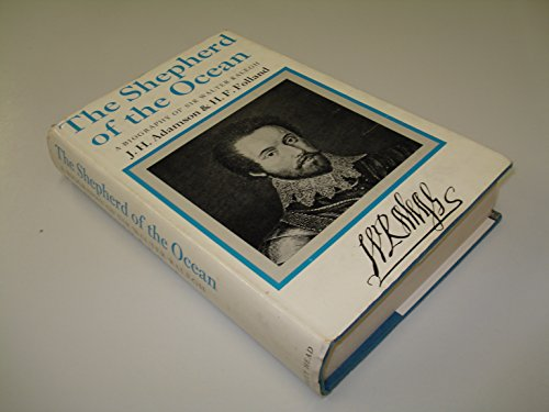 The Shepherd of the Ocean: a Biography of Sir Walter Ralegh: Adamson J H and Holland H F