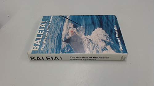 Baleia! Baleia! Whale Hunters of the Azores: Venables, Bernard