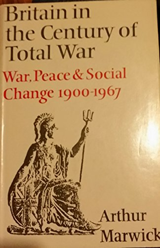 9780370003863: Britain in the Century of Total War: Peace and Social Change, 1900-67