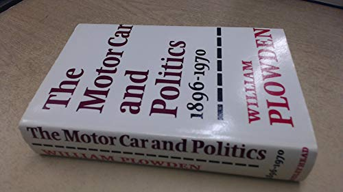 9780370003931: The Motor Car and Politics, 1896-1970