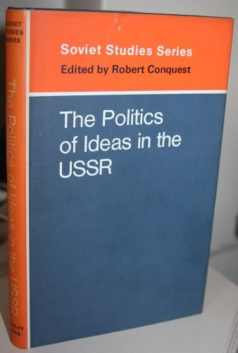 POLITICS OF IDEAS IN THE USSR (SOVIET STUDS. S) (9780370004327) by Robert Conquest