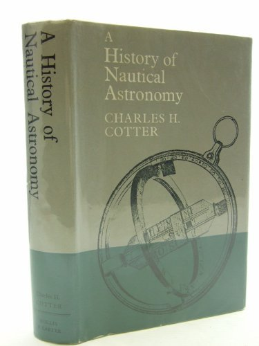 A History of Nautical Astronomy: Charles H. Cotter