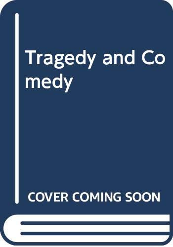 Tragedy and Comedy: Keer, W.