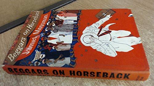 Beggars on Horseback: Mossman. James