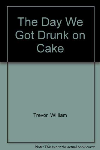 9780370006239: The Day We Got Drunk on Cake and Other Stories