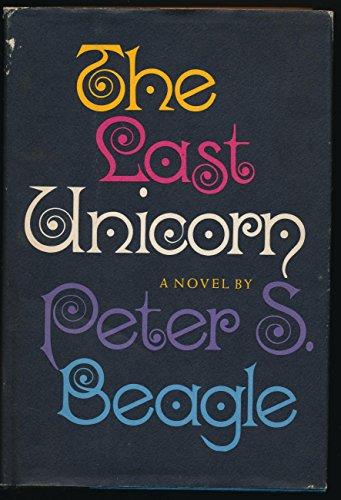 Last Unicorn: Beagle, Peter S.