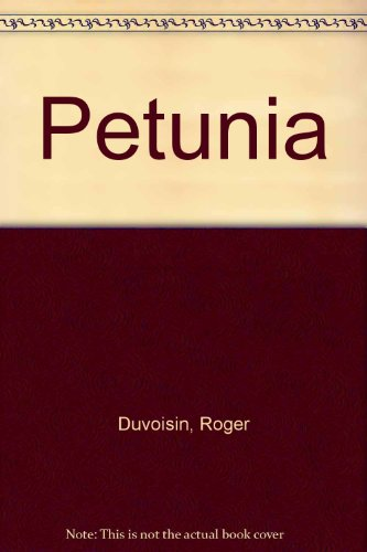 Petunia (9780370006956) by Roger. DUVOISIN