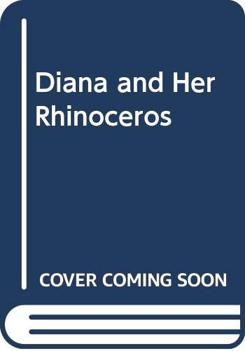 9780370007366: Diana and Her Rhinoceros