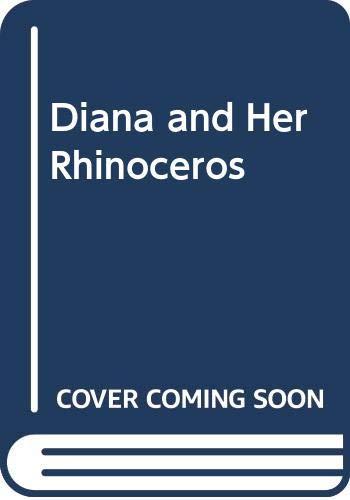 9780370007366: Diana and her rhinoceros