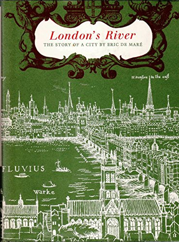 London's River: The Story of a City: Mare, Eric De