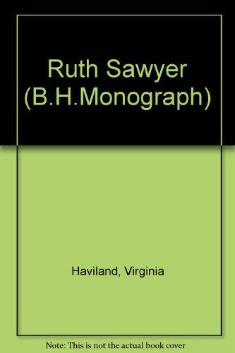 Ruth Sawyer (BH Mon.) (B.H.Monograph): Virginia Haviland