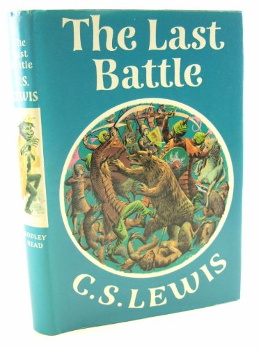 9780370009339: The Last Battle: A Story for Children