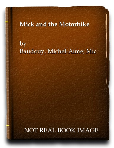 9780370009551: Mick and the Motorbike