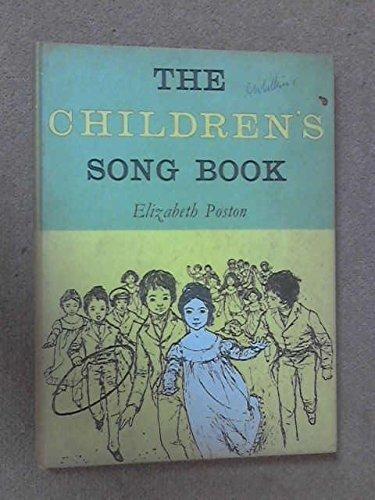 THE CHILDREN'S SONG BOOK: Poston, Elizabeth