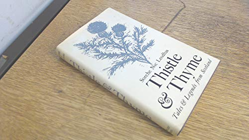 9780370010663: Thistle and Thyme: Tales and Legends from Scotland