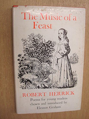 The Music of a Feast: Poems for: Robert Herrick