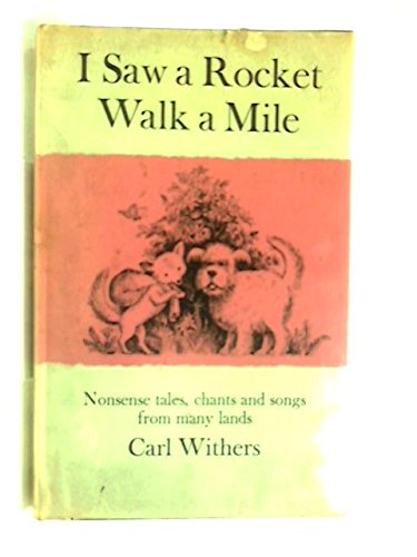 9780370011035: I Saw a Rocket Walk a Mile: Nonsense Tales, Chants, and Songs From Many Lands