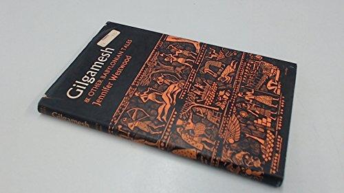 Gilgamesh and Other Babylonian Tales (Heroic retellings: Westwood, Jennifer Beatrice
