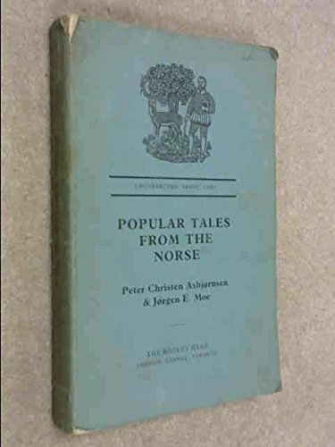 Popular Tales From the Norse: Asbjornsen, Peter Christen And Moe, Jorgen I.