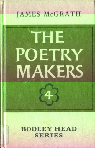 The poetry makers: A graded anthology of: Mcgrath, James