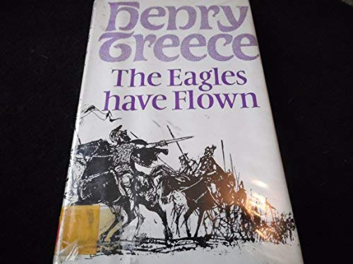 Eagles Have Flown (9780370012100) by Henry Treece