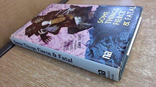 Some Things Fierce & Fatal: Kahn, Joan