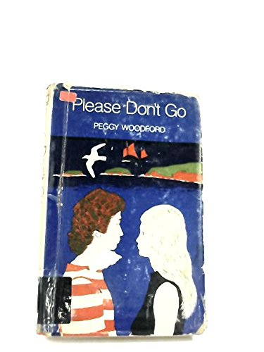9780370012438: Please Don't Go (A book for new adults)