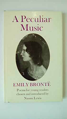 A Peculiar Music: Poems for Young Readers: Bronte, Emily; Lewis, Naomi