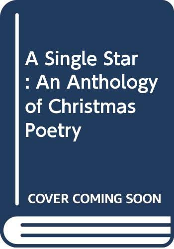 9780370012698: A Single Star: An Anthology of Christmas Poetry