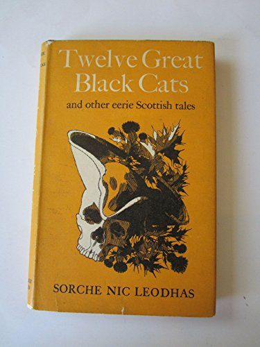 Twelve Great Black Cats and Other Eerie Scottish Tales: Leodhas, Sorche Nic