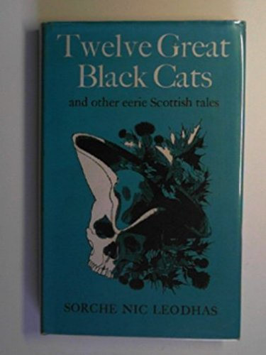 9780370012704: Twelve Great Black Cats and Other Eerie Scottish Tales