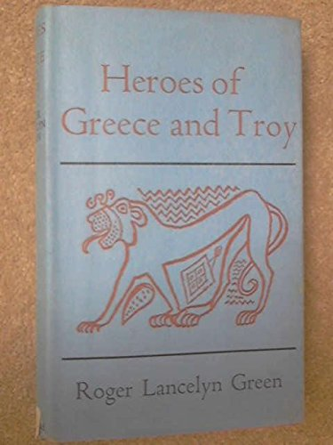 Heroes of Greece and Troy (Retellings): Roger Lancelyn Green
