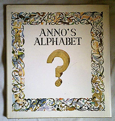 9780370012759: Anno's Alphabet