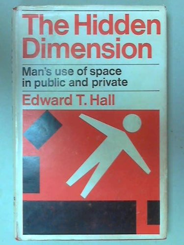 The Hidden Dimension: Man's Use of Space in Public & Private