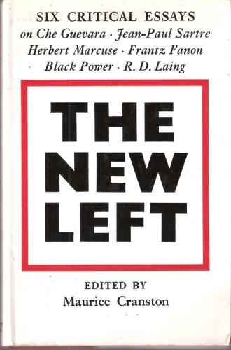 The New Left. Six Critical Essays on Che Guevara, Jean-Paul Sartre, Herbert Marcuse, Frantz Fanon, ...
