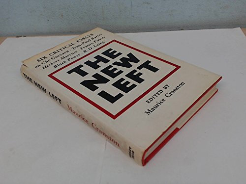 The New Left: Six Critical Essays on Che Guevara, Jean-Paul Sartre, Herbert Marcuse, Frantz Fanon...