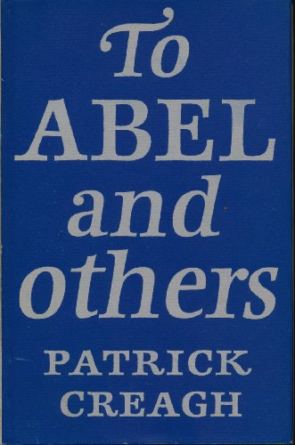 To Abel and Others: Creagh, Patrick