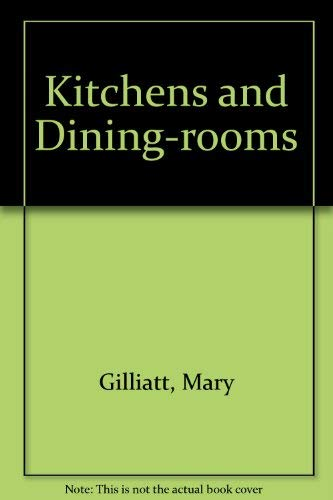 Kitchens and Dining-rooms: Mary Gilliatt, Brian